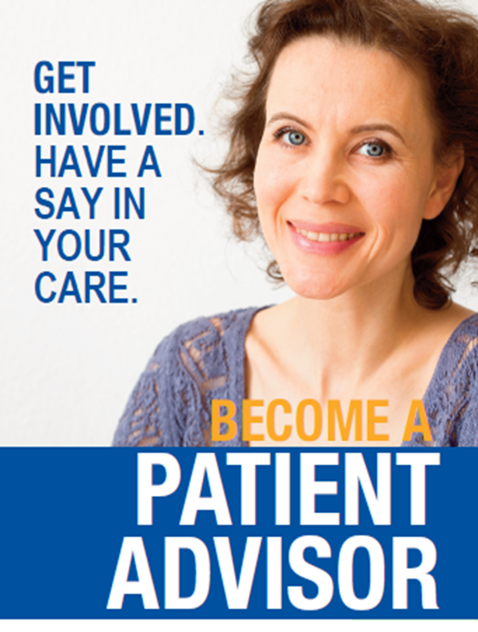 Get involved. Have a say in your care. Become a patient advisor